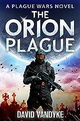 The Orion Plague: Alien Invasion #3 (Plague Wars Series Book 8) Kindle Edition