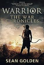 Warrior (The War Chronicles Book 1)