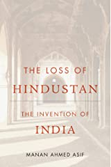 The Loss of Hindustan: The Invention of India (English Edition) Format Kindle
