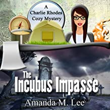 The Incubus Impasse: A Charlie Rhodes Cozy Mystery, Book 6