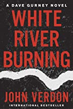 White River Burning: A Dave Gurney Novel: Book 6
