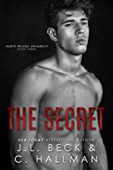 The Secret: A Friends to Lovers Romance (North Woods University Book 3) (English Edition) Format Kindle