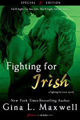 Fighting For Irish (A Fighting for Love Novel Book 3) Kindle Edition