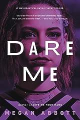 Dare Me: A Novel Kindle Edition