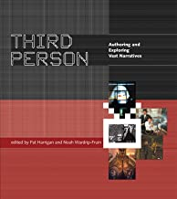 Third Person: Authoring and Exploring Vast Narratives (The MIT Press)
