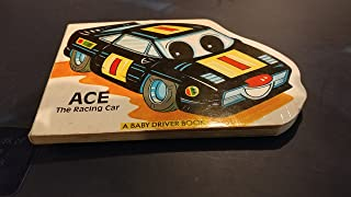 Ace the Racing Car (A Baby Driver Book)