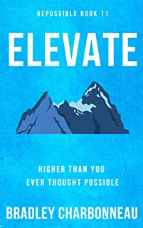 Elevate: Higher than you ever thought possible (Repossible Book 11) (English Edition)