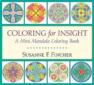 Coloring for Insight: A Mini Mandala Coloring Book