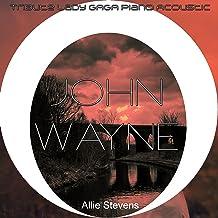 John Wayne (Tribute Lady Gaga Piano Acoustic)