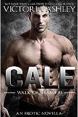 Cale (Walk Of Shame #3) Kindle Edition