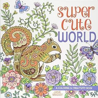 Super Cute World: A Coloring and Creativity Book