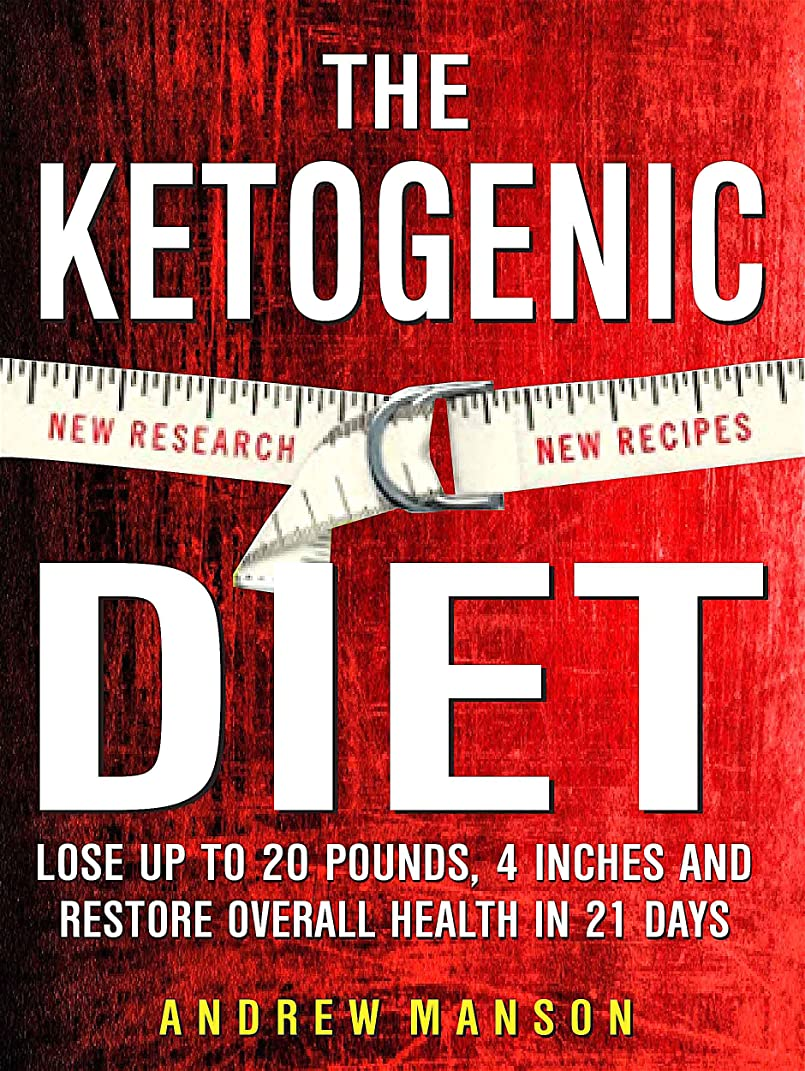Ketogenic Diet: Lose Up to 20 Pounds, 4 Inches and Restore Overall Health! -- in 21 Days ( New Research, New Recipes ) (English Edition)