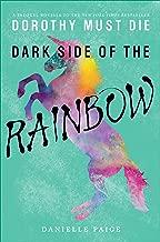 Dark Side of the Rainbow (Dorothy Must Die Novella Book 8)