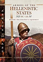 Armies of the Hellenistic States 323 BC to Ad 30: History, Organization and Equipment