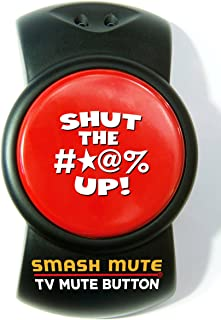 Smash Mute.The Big, Fat TV Mute Button (a.k.a. Your Happy Button)