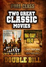 Two Classic Movies: Only The Valiant and Our Daily Bread