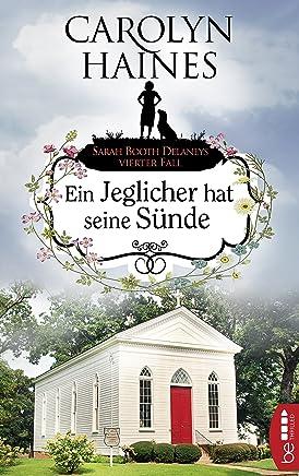 Ein Jeglicher hat seine Sünde: Sarah Booth Delaneys vierter Fall (Ein Fall für Sarah Booth Delaney 4) (German Edition)