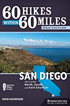 60 Hikes Within 60 Miles: San Diego: Including North, South, and East Counties