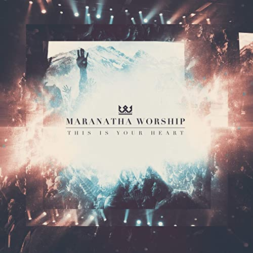 Maranatha Worship - This Is Your Heart (2019)