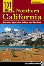 101 Hikes in Northern California: Exploring Mountains, Valleys, and Seashore