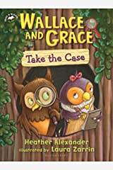 Wallace and Grace Take the Case Kindle Edition