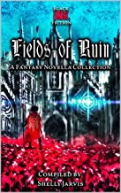 Fields of Ruin: a Fantasy Novella Collection (Black Ink Fiction's Novella Bundles)
