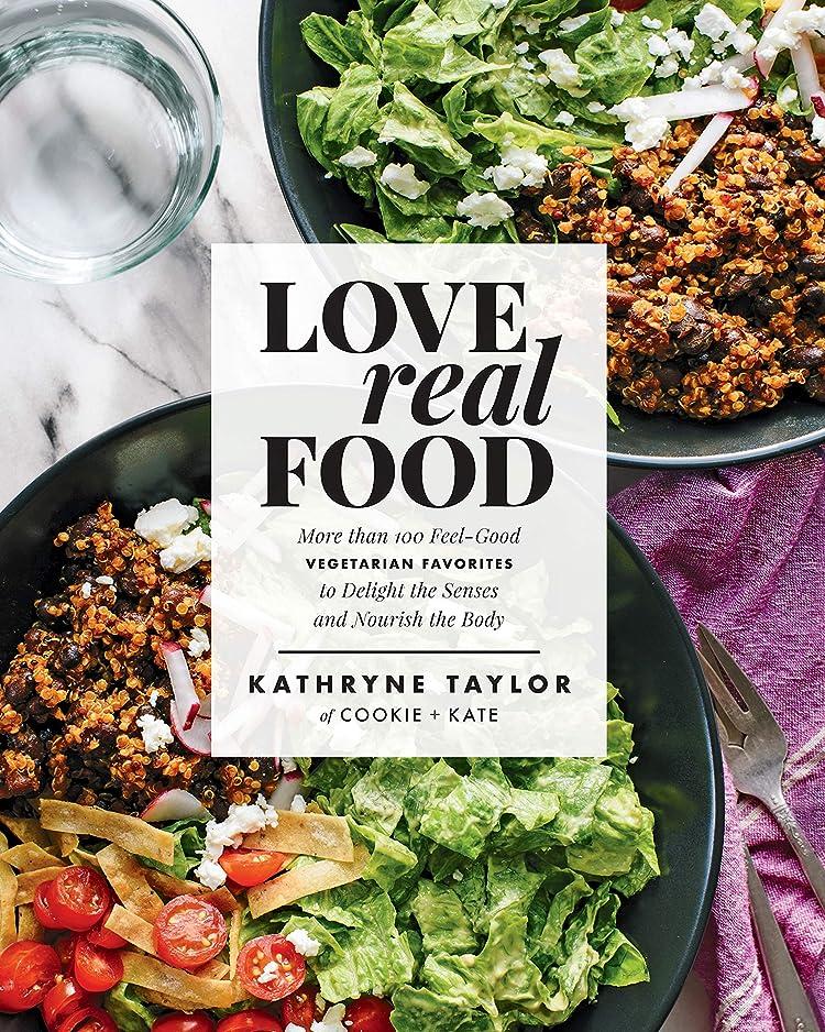 お風呂を持っているポンド辛なLove Real Food: More Than 100 Feel-Good Vegetarian Favorites to Delight the Senses and Nourish the Body: A Cookbook (English Edition)