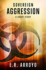Sovereign: Aggression (A Short Story) (Antius Ascending Series) Kindle Edition