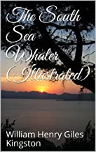 The South Sea Whaler (Illustrated)