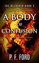 A Body Of Confusion (The Rejoiner Book 2)