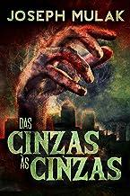 Das Cinzas às Cinzas (Portuguese Edition)