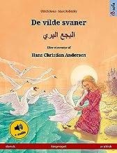 De vilde svaner – البجع البري (dansk – arabisk): Tosproget børnebog efter et eventyr af Hans Christian Andersen, med lydbo...