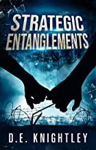 Strategic Entanglements: An action-packed, truly original battle of the sexes page turner (Kendra Veiss Book 1)