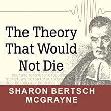 The Theory That Would Not Die: How Bayes' Rule Cracked the Enigma Code, Hunted Down Russian Submarines, and Emerged Triump...