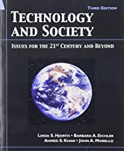 Technology and Society: Issue for the 21st Century and Beyond, 3rd Edition