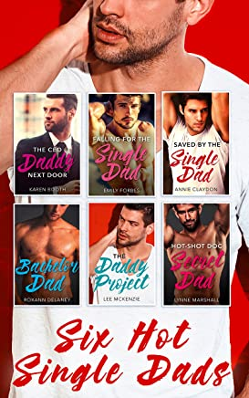 Six Hot Single Dads - 6 Book Box Set (Fatherhood 32)