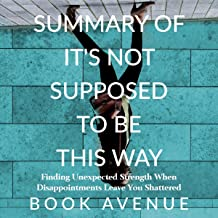 Summary of It's Not Supposed to Be This Way: By Lysa TerKeurst
