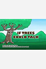 If Trees Could Talk Kindle Edition