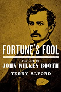 Fortune's Fool: The Life of John Wilkes Booth (English Edition)