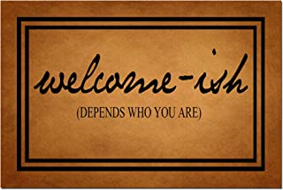 Funny Doormat with Rubber Back -Welcome-ish Depends Who You are Door Mat Entrance Way Doormat Non Slip Backing Funny Doorm...