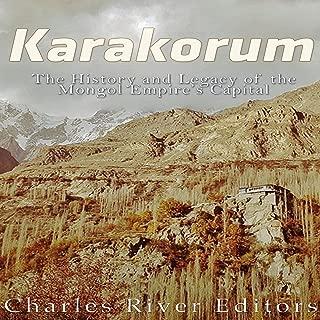 Karakorum: The History and Legacy of the Mongol Empire's Capital
