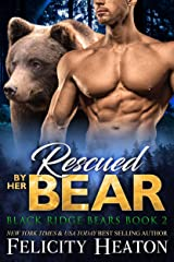 Rescued by her Bear (Black Ridge Bears Shifter Romance Series Book 2) Kindle Edition