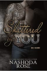 Shattered by You (Tear Asunder Book 3) Kindle Edition