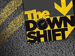 The Downshift