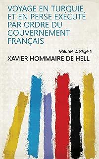 Voyage en Turquie et en Perse exécuté par ordre du gouvernement français Volume 2, Page 1 (French Edition)