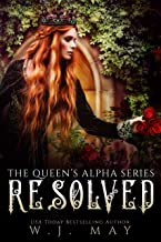 Resolved: Paranormal Shifter Royalty Fantasy Romance (The Queen's Alpha Series Book 12)