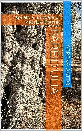 Pareid'Ulia : ispirato a un'opera di Maurizio D'Anna