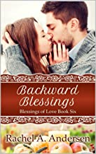 Backward Blessings: A Small Town Holiday Sweet Romance (Blessings of Love Book 6)