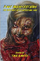 Past Indiscretions: The Very Best of Splatterpunk Zine Kindle Edition