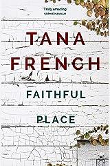Faithful Place: Dublin Murder Squad: 3 (Dublin Murder Squad series) (English Edition) Formato Kindle
